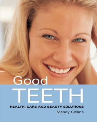 IMM Lifestyle Books: Good Teeth, Mandy Collins
