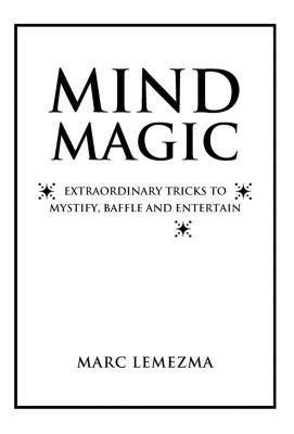 IMM Lifestyle Books: Mind Magic, Marc Lemezma