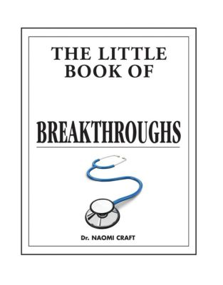 IMM Lifestyle Books: The Little Book of Medical Breakthroughs, Naomi Craft