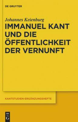 Immanuel Kant und die Öffentlichkeit der Vernunft, Johannes Keienburg