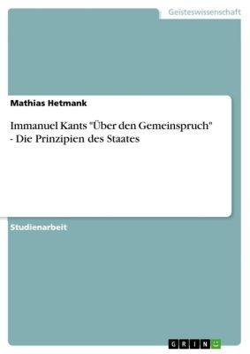 Immanuel Kants Über den Gemeinspruch - Die Prinzipien des Staates, Mathias Hetmank