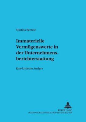 Immaterielle Vermögenswerte in der Unternehmensberichterstattung, Martina Bentele