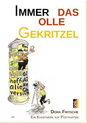 Immer das olle Gekritzel - Dora Fritsche |