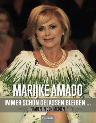 Immer schön gelassen bleiben... - Marijke Amado pdf epub