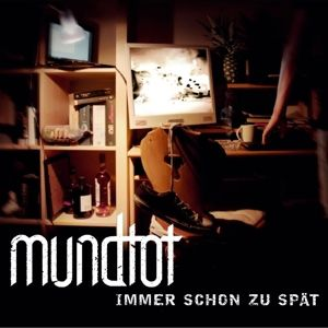 Immer Schon Zu Spät (Single), Mundtot