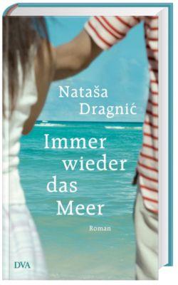 Immer wieder das Meer, Natasa Dragnic
