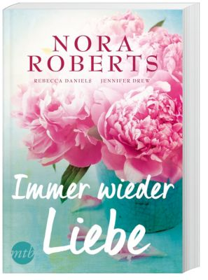 Immer wieder Liebe, Nora Roberts, Rebecca Daniels, Jennifer Drew