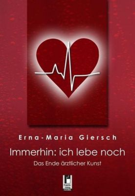 Immerhin: ich lebe noch, Erna-Maria Giersch