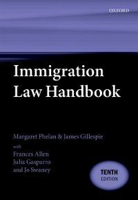 Immigration Law Handbook, Margaret Phelan, James Gillespie, Frances Allen, Jo Swaney, Julia Gasparro