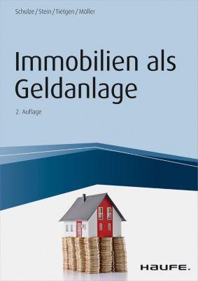 Immobilien als Geldanlage, Eike Schulze, Anette Stein, Stefan Möller, Andreas Tietgen