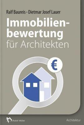 Immobilienbewertung für Architekten, Dietmar J. Lauer, Ralf Baureis