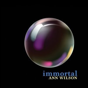 Immortal, Ann Wilson