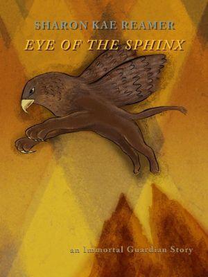 Immortal Guardian: Eye of the Sphinx (Immortal Guardian, #2), Sharon Kae Reamer