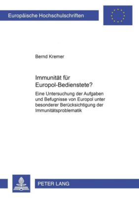 Immunität für Europol-Bedienstete?, Bernd Kremer