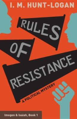 Imogen & Isaiah: Rules of Resistance, I. M. Hunt-Logan
