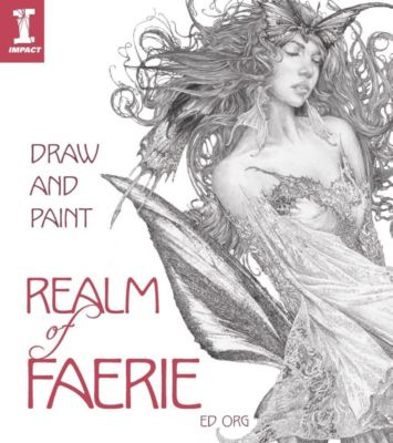 IMPACT Books: Draw & Paint the Realm of Faerie, Ed Org