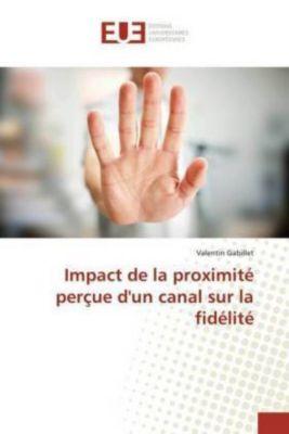 Impact de la proximité perçue d'un canal sur la fidélité, Valentin Gabillet
