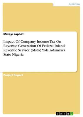 Impact Of Company Income Tax On Revenue Generation Of Federal Inland Revenue Service (Msto) Yola, Adamawa State Nigeria, Mivayi Japhet