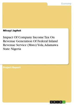 Impact Of Company Income Tax On Revenue Generation Of Federal Inland Revenue Service (Msto) Yola, Adamawa State Nigeria, Mivayi Japhet