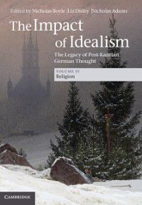 Impact of Idealism: Volume 4, Religion