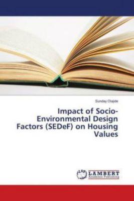 Impact of Socio-Environmental Design Factors (SEDeF) on Housing Values, Sunday Olajide
