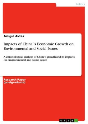 Impacts of China`s Economic Growth on Environmental and Social Issues, Asligul Aktas