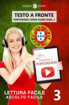 Imparare il portoghese - Lettura facile | Ascolto facile | Testo a fronte - Portoghese corso audio num. 3, Polyglot Planet Publishing