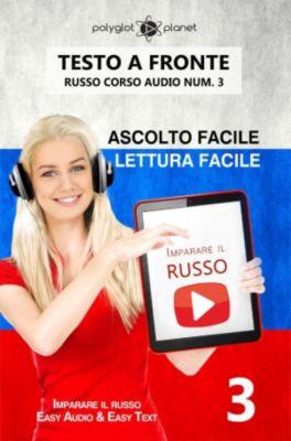Imparare il russo - Lettura facile | Ascolto facile | Testo a fronte Russo corso audio num. 3, Polyglot Planet