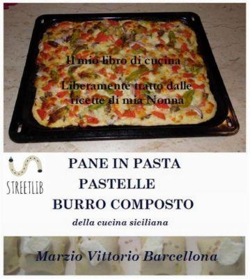 Impasti della tradizione palermitana per preparare Pane, Pizze, Sfincione, Pastelle lievitate e non - Burro composto, Marzio Vittorio Barcellona