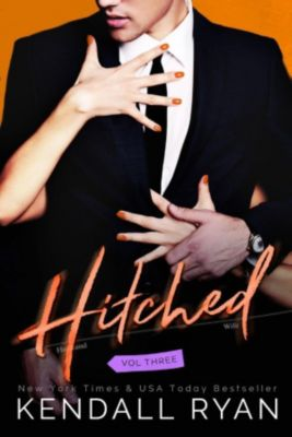Imperfect Love: Hitched (Imperfect Love, #3), Kendall Ryan