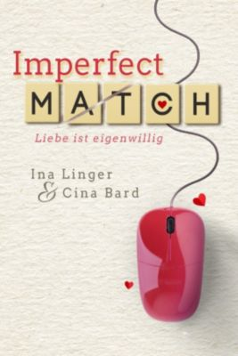 Imperfect Match, Ina Linger, Cina Bard