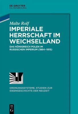 Imperiale Herrschaft im Weichselland, Malte Rolf