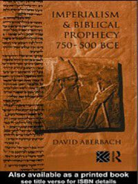Imperialism and Biblical Prophecy, David Aberbach