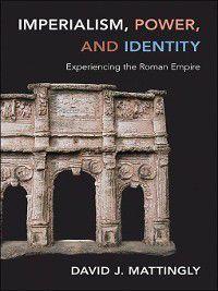 Imperialism, Power, and Identity, David J. Mattingly