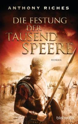Imperium-Saga: Die Festung der tausend Speere, Anthony Riches