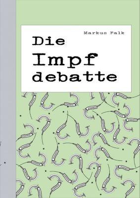 Impfungen: Die Impfdebatte, Markus Falk