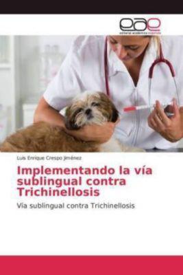 Implementando la vía sublingual contra Trichinellosis, Luis Enrique Crespo Jiménez