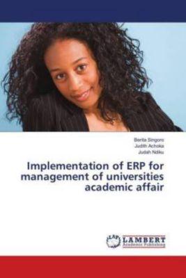 Implementation of ERP for management of universities academic affair, Berita Singoro, Judith Achoka, Judah Ndiku
