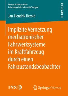 Implizite Vernetzung mechatronischer Fahrwerksysteme im Kraftfahrzeug durch einen Fahrzustandsbeobachter, Jan-Hendrik Herold