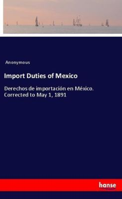 Import Duties of Mexico, Anonymous