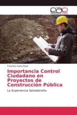 Importancia Control Ciudadano en Proyectos de Construcción Pública, Francisco Sorto Rivas