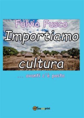 Importiamo cultura, Fulvio Fusco