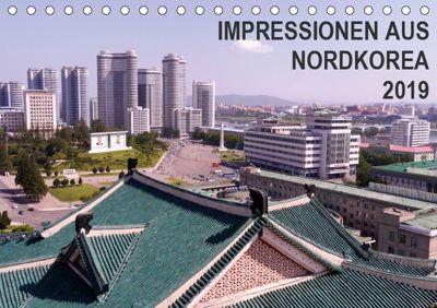 Impressionen aus Nordkorea (Tischkalender 2019 DIN A5 quer), Sabine Geschke