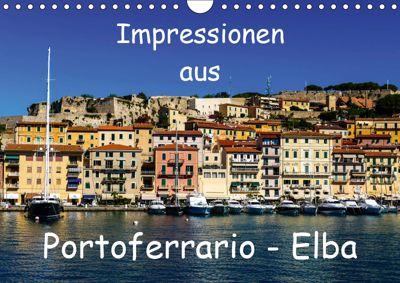 Impressionen aus Portoferrario - Elba (Wandkalender 2019 DIN A4 quer), Gabi Hampe