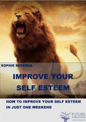 Improve Your Self-Esteem, Sophie Redesna