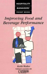 Improving Food and Beverage Performance, Keith Waller