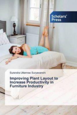 Improving Plant Layout to Increase Productivity in Furniture Industry, Surendra Uttamrao Suryawanshi