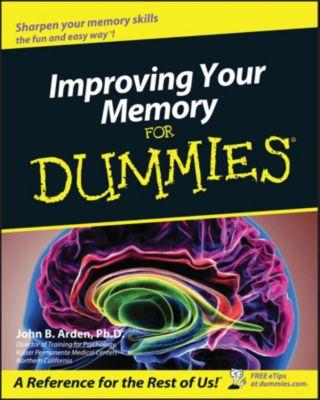 Improving Your Memory For Dummies, John B. Arden