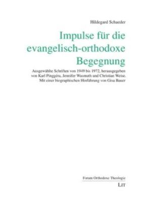 Impulse für die evangelisch-orthodoxe Begegnung, Hildegard Schaeder
