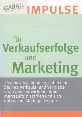 Impulse für Verkaufserfolge und Marketing - Hanspeter Reiter |